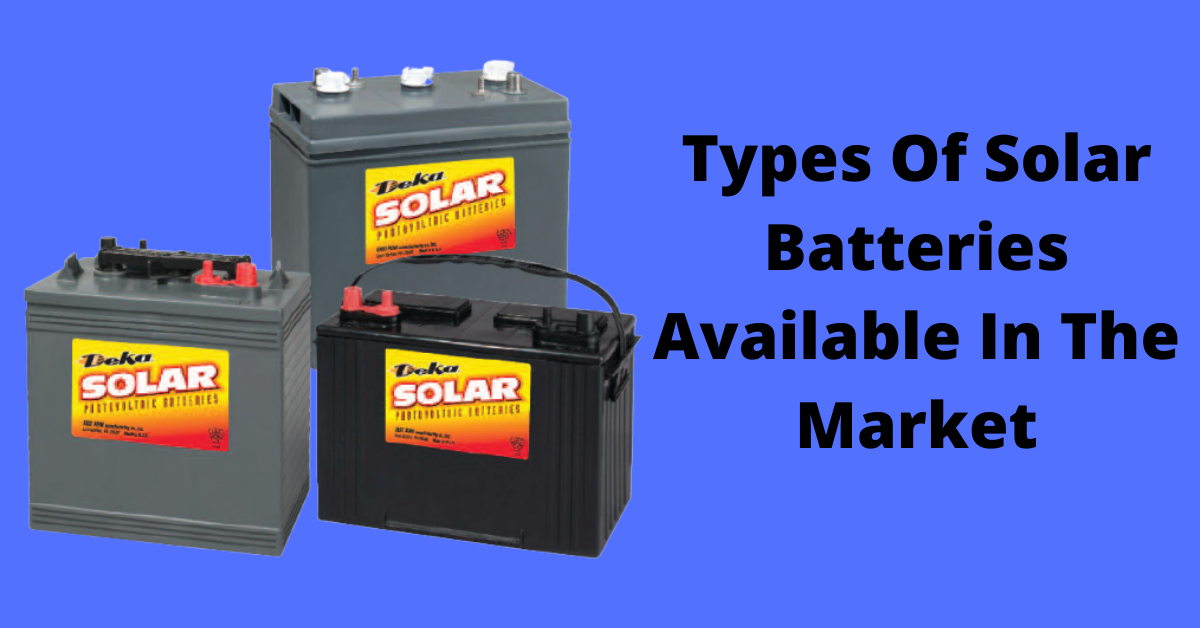 Type Of Solar Battery